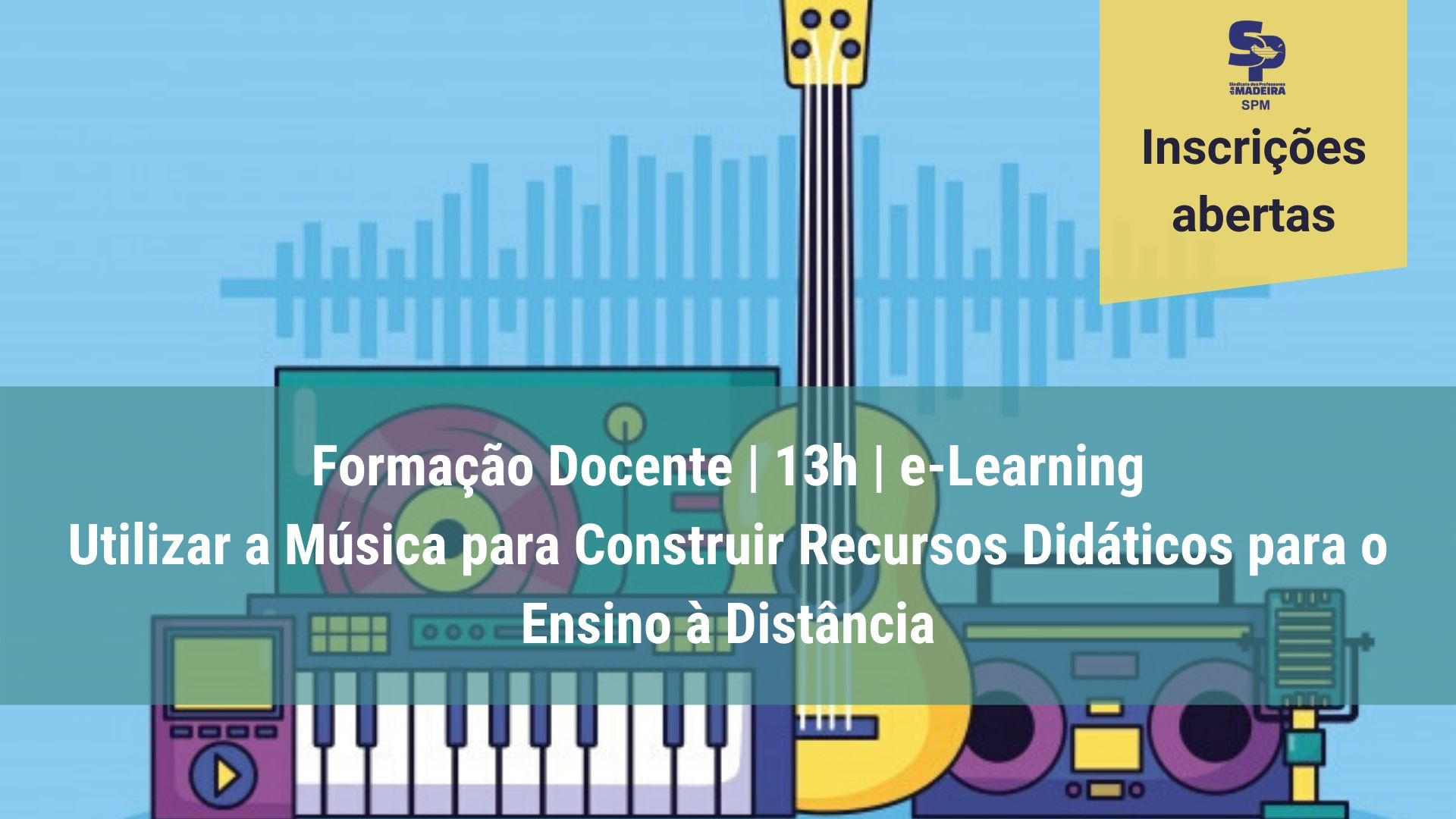 Utilizar a Música como Recurso Didático no e-Learning é o tema do novo curso para professores