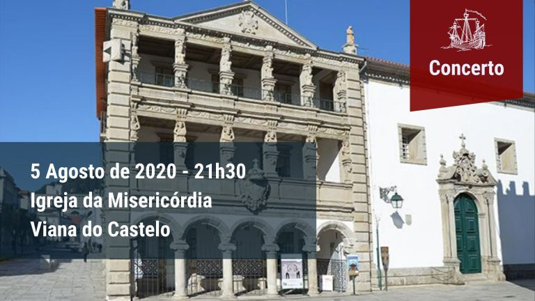 Concerto Igreja da Misericórdia de Viana do Castelo, 05 Agosto 2020, 21h30