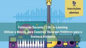 Read more about the article Utilizar a Música como Recurso Didático no e-Learning é o tema do novo curso para professores