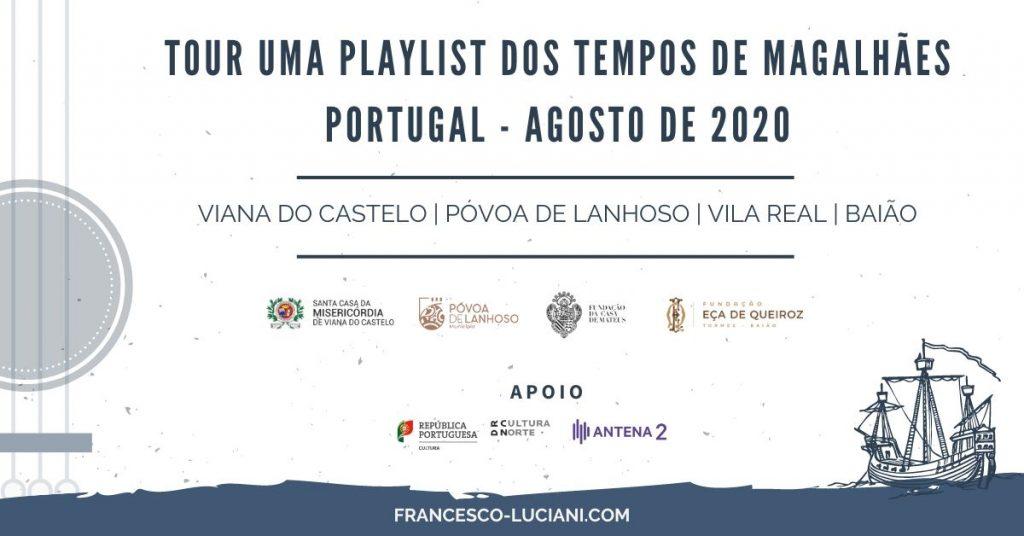 Tour uma Playlist dos Tempos de Magalhães - Francesco Luciani - Portugal, Agosto 2020