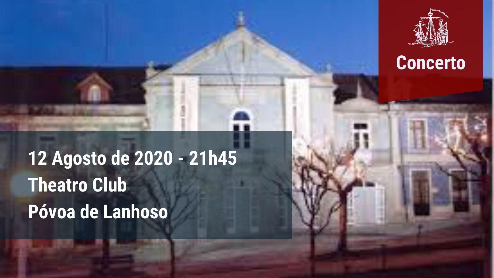 Concerto Theatro Club - Póvoa de Lanhoso - 12 Agosto 2020, 21h45
