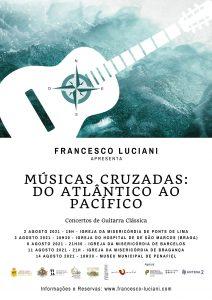 Cartaz Tour Músicas Cruzadas: do Atlântico ao Pacífico   Francesco Luciani - Portugal, Agosto 2021