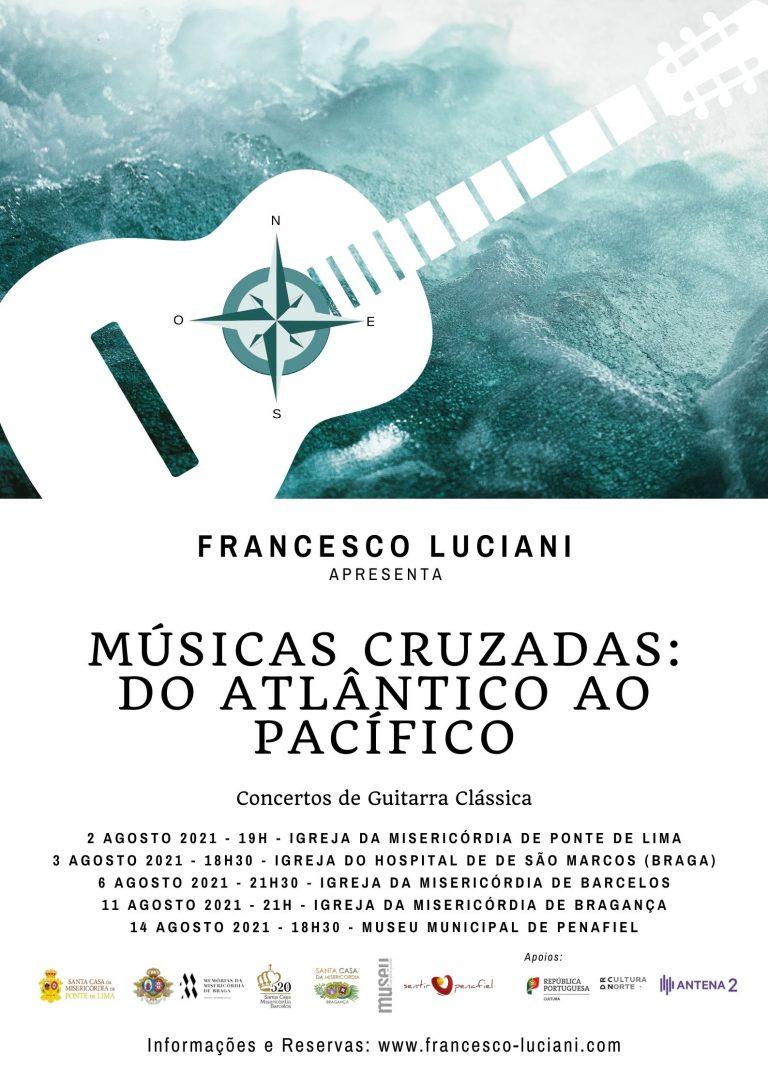 Cartaz Tour Músicas Cruzadas: do Atlântico ao Pacífico | Francesco Luciani - Portugal, Agosto 2021