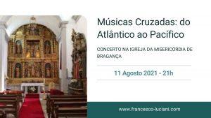 """Read more about the article Francesco Luciani apresenta """"Músicas Cruzadas: do Atlântico ao Pacífico"""" em Bragança"""