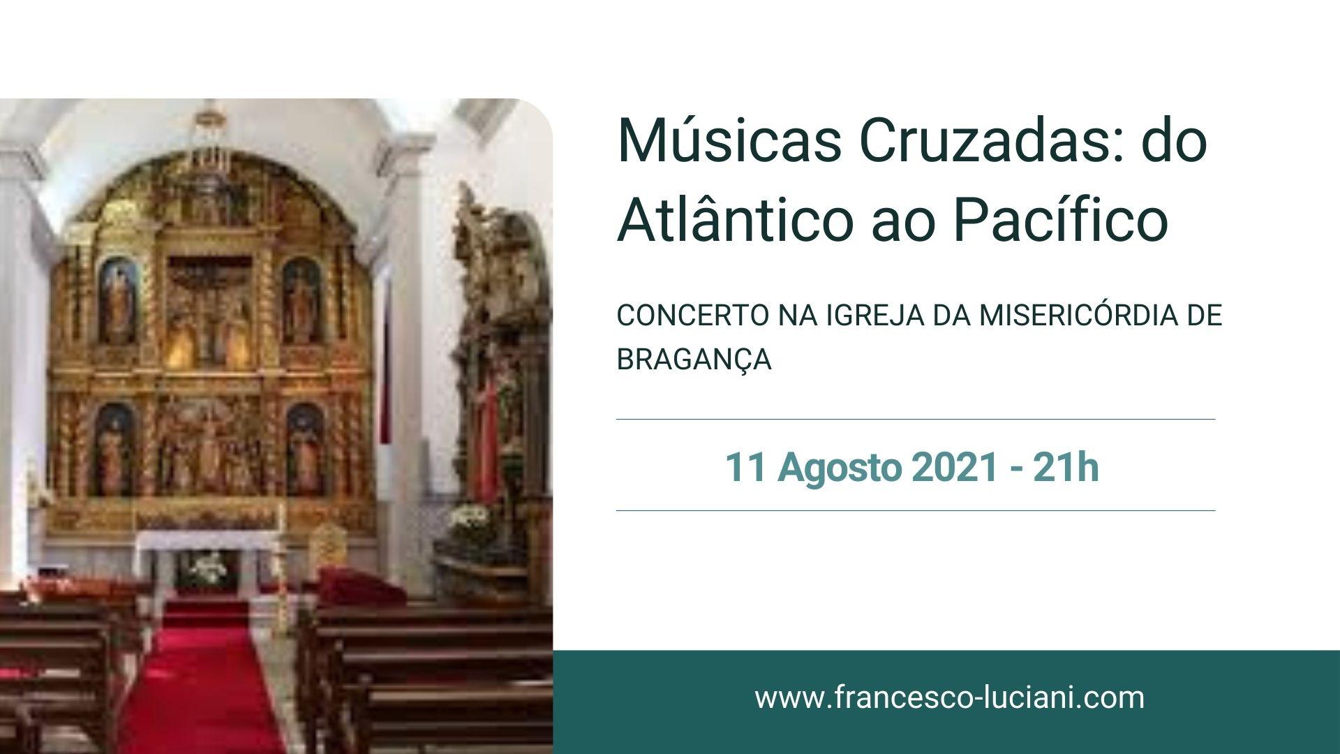 """You are currently viewing Francesco Luciani apresenta """"Músicas Cruzadas: do Atlântico ao Pacífico"""" em Bragança"""
