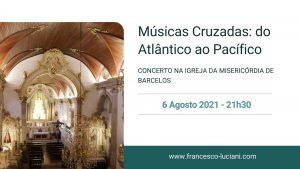 """Read more about the article A próxima etapa do tour""""Músicas Cruzadas: do Atlântico ao Pacífico"""" é em Barcelos com um concerto na noite de 6 de Agosto"""