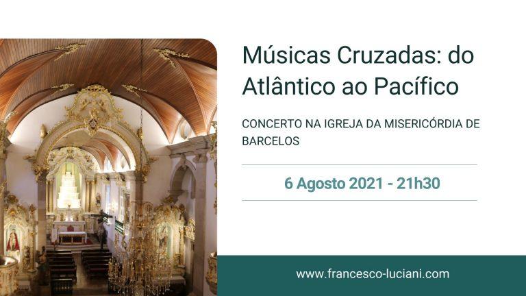 Concerto Igreja da Misericórdia de Barcelos - 6 Agosto 2021 - Guitarrista Francesco Luciani