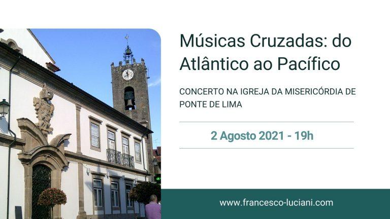 Concerto Igreja da Misericórdia de Ponte de Lima - 2 Agosto 2021 - Guitarrista Francesco Luciani