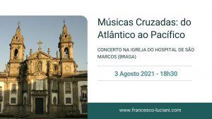"""Read more about the article A Igreja do Hospital de São Marcos em Braga acolhe o segundo concerto do tour """"Músicas Cruzadas: do Atlântico ao Pacífico"""""""