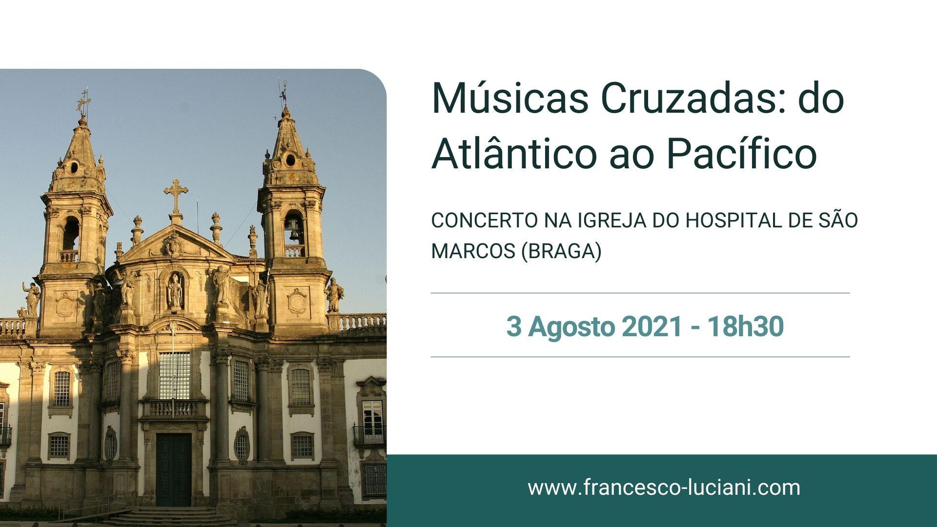 Concerto Igreja do Hospital de São Marcos, Braga - 3 Agosto 2021 - Guitarrista Francesco Luciani