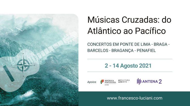 Tour de Concertos Músicas Cruzadas: do Atlântico ao Pacífico - Portugal, Agosto 2021 - Guitarrista Francesco Luciani